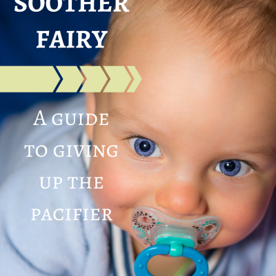 The Soother Fairy-A guide to giving up the pacifier