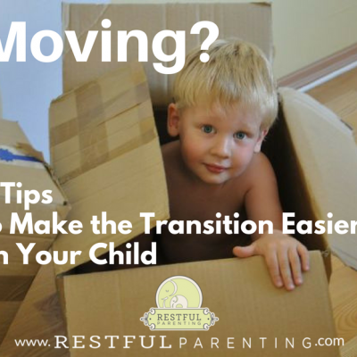 Tips to Make the Transition Easier On Your Child When Moving Homes