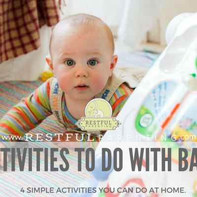 Activities to do With Baby! 4 Simple Activities You Can Do at Home.