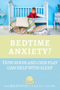 bedtime anxiety-how room and crib play can help with sleep